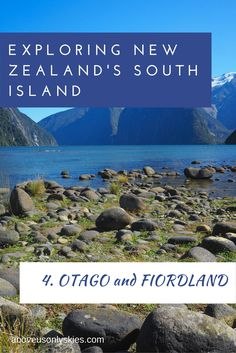 How to explore the South Island of New Zealand by road - featuring Oamaru, The Catlins, Milford Sound, Queenstown and Wanaka.