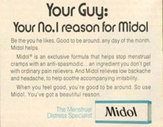 Old Midol ad - Your Guy: Your no. 1 reason for Midol. Retro Ads, Vintage Ads, Retro Advertising, Funny Vintage, Vintage Labels, Vintage Girls, Vintage Stuff, Vintage Posters, Magazine Advert