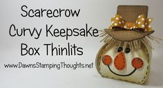 Scarecrow featuring Curvy Keepsake Box Thinlits from Stampin'Up!