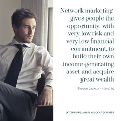 Network marketing gives people the opportunity, with very low risk and very low financial commitment, to build their own income-generating asset and acquire great wealth Top Mlm Companies, Advocate Quotes, Best Home Based Business, Doterra Wellness Advocate, Pure Oils, Aromatherapy Oils, Passive Income, Business Marketing, Wealth