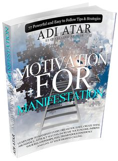 Free eBook: Motivation For Manifestation – 77 Powerful and Easy to Follow Tips & Strategies