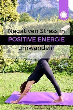 Negativen Stress in positive Energie umwandeln