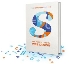 The Smashing Book #4: New Perspectives on Web Design