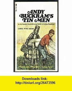 Andy Buckrams Tin Men (9780448054018) Carol Ryrie Brink , ISBN-10: 0448054019  , ISBN-13: 978-0448054018 ,  , tutorials , pdf , ebook , torrent , downloads , rapidshare , filesonic , hotfile , megaupload , fileserve