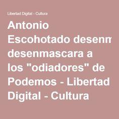 "Antonio Escohotado desenmascara a los ""odiadores"" de Podemos - Libertad Digital - Cultura"