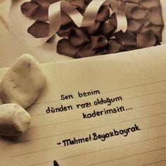 Sen benim dünden razı olduğum kaderimsin...   - Mehmet Beyazbayrak  #sözler #anlamlısözler #güzelsözler #manalısözler #özlüsözler #alıntı #alıntılar #alıntıdır #alıntısözler