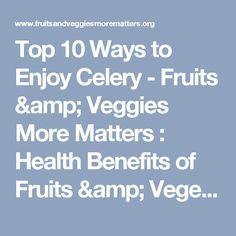 Top 10 Ways to Enjoy Celery - Fruits & Veggies More Matters : Health Benefits of Fruits & Vegetables