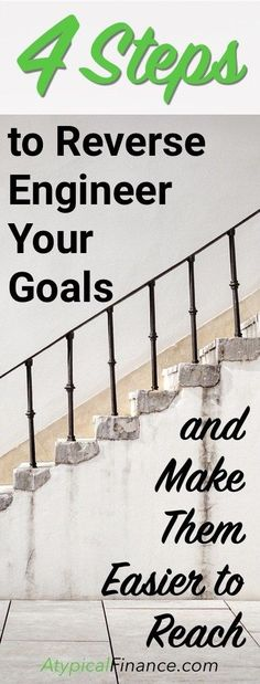 Make your goals easier to reach by reverse engineering them. Here are 4 steps to take.