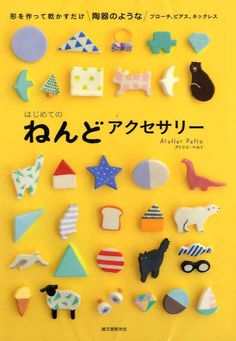 My First Clay Accessories by Atelier Pelto - Japanese Craft Book Book Crafts, Clay Crafts, Diy And Crafts, Arts And Crafts, Ceramic Jewelry, Ceramic Clay, Polymer Clay Jewelry, Motifs Animal, Spring Tree