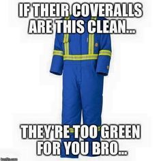 What do you think of clean coveralls...? #TheRoughneck #RoughneckMagazine #Roughneck #Alberta#MeanWhileInAlberta #TheRoughneck #RoughneckLifestlye #OilfieldLifestyle