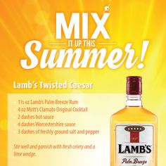 Mix it up this Summer with Lamb's Twisted Caesar. ---  1½ oz Lamb's Palm Breeze Rum ---  4 oz Mott's Clamato Original Cocktail ---  2 dashes hot sauce  ---  4 dashes Worcestershire sauce ---  3 dashes of freshly ground salt and pepper  ---  ---  Stir well and garnish with fresh celery and a lime wedge.
