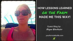 Megan tackles how lessons learned in her childhood play into her formula today.  http://www.yourformulaforlife.com/show/blog/8601?utm_content=buffer19d69&utm_medium=social&utm_source=pinterest.com&utm_campaign=buffer #farmgirl