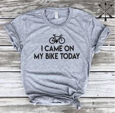 I Came On My Bike Today. Bike t-shirt.  Love to Ride My Bicycle, Bicycle, Shirt, Tee, Tshirt, Velo T-shirt by ForestStClothing on Etsy https://www.etsy.com/listing/248595378/i-came-on-my-bike-today-bike-t-shirt