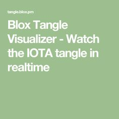 Blox Tangle Visualizer - Watch the IOTA tangle in realtime