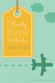 Family Travel With An Only Child: Pros and Cons #traveltips