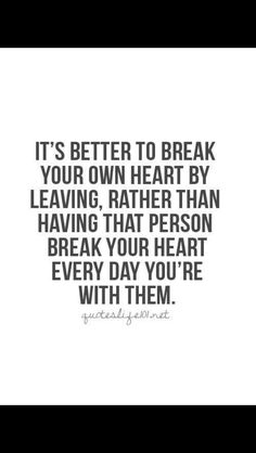 It may be hard, but it's worth it.  Don't let them keep breaking you day after day.  Break the cycle, so you can repair yourself.