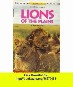 Lions of the Plains (Scholastic Phonics Chapter Book) (9780590634342) Anne Miranda , ISBN-10: 0590634348  , ISBN-13: 978-0590634342 ,  , tutorials , pdf , ebook , torrent , downloads , rapidshare , filesonic , hotfile , megaupload , fileserve