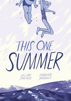 This One Summer - Jillian Tamaki & Mariko Tamaki