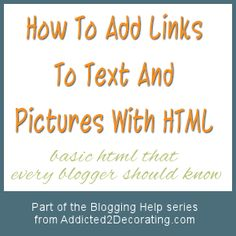 Blogging Help:: How To Add Links To Text And Pictures With HTML