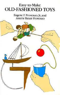 Easy-to-make Old Fashioned Toys by Eugene F. Provenzo, available at Book Depository with free delivery worldwide. Pioneer Games, Pioneer Activities, Old Fashioned Games, Easy Crafts, Crafts For Kids, Victorian Toys, Victorian Christmas, Thing 1, Musical Toys
