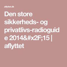 Den store sikkerheds- og privatlivs-radioguide 2014/15   aflyttet