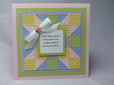 Stampin' Up! ... handmade baby Card ... sweet message on quilt 5X5 patch design ... embedded embossing with trellis embossing folder ... like the soft yet bright colors ...