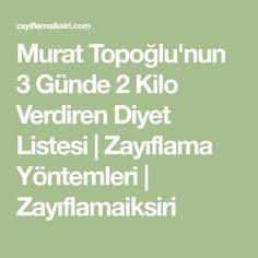 Murat Topoğlu'nun 3 Günde 2 Kilo Verdiren Diyet Listesi | Zayıflama Yöntemleri | Zayıflamaiksiri