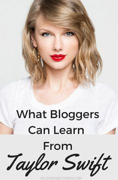 What Bloggers Can Learn From Taylor Swift