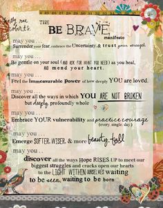 The Be Brave Manifesto. It's for anyone who has ever traveled through brokenness which, of course, is all of us. May it provide even the tiniest bit of comfort on your journey toward peace.