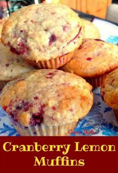 Incredibly easy recipe and of course very tasty! Cranberry Lemon Muffins…… Incredibly easy recipe and of course very tasty!