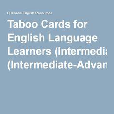 Taboo Cards for English Language Learners (Intermediate-Advanced)