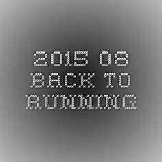 2015-08 Back to running