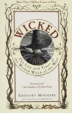 Wicked: The Life and Times of the Wicked Witch of the Wes...