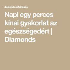 Napi egy perces kínai gyakorlat az egészségedért   Diamonds