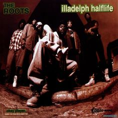 Philly is my home. I love how it sounds. Back in '96 The Roots dropped their Third studio album 'Illadelph Halflife'
