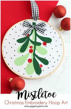 mistletoe embroidery hoop art felt christmas christmas wishes christmas projects handmade christmas