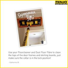 ENJOpreneur tip: Use your ENJO Floorcleaner & Dust Floor Fibre to clean the tops of door frames and skirting boards. Door Frames, Chemical Free Cleaning, Skirting Boards, Natural Cleaning Products, Organising, Cleaning Hacks, Fiber, Flooring, Interior