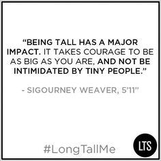 e054e6b7f478 Sigourney Weaver on being tall. Tall Girl ...