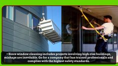 Since window cleaning includes projects involving high-rise buildings, mishaps are inevitable. Go for a company that has trained professionals and complies with the highest safety standards. Log on http://www.constructioncleanup.com/