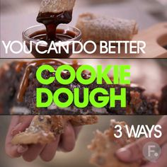 You Can Do Better: Cookie Dough 3 Ways