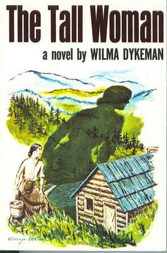 The Tall Woman: Wilma Dykeman- I've read it but want to enjoy it again
