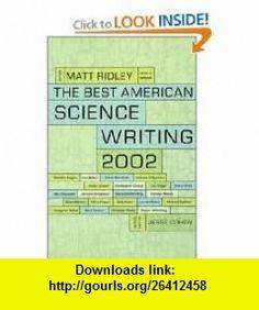 The Best American Science Writing 2002 (Best American Science Writing (Paperback)) Matt Ridley, Alan Lightman , ISBN-10: 0060936509  ,  , ASIN: B0006SHMFW , tutorials , pdf , ebook , torrent , downloads , rapidshare , filesonic , hotfile , megaupload , fileserve