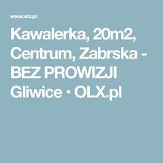 Kawalerka, 20m2, Centrum, Zabrska - BEZ PROWIZJI Gliwice  • OLX.pl