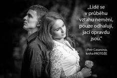 Protože - Petr Casanova - FirstClass e-shop All You Need Is Love, Motto, Humor, Couple Photos, Type 3, Quotes, Movie Posters, Facebook, Psychology