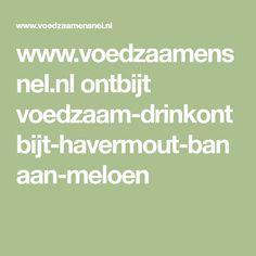 www.voedzaamensnel.nl ontbijt voedzaam-drinkontbijt-havermout-banaan-meloen