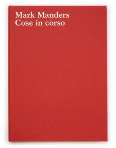 Mark Manders - COSE IN CORSO Desing: Roger Willems By Roma Publications