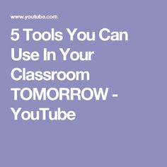 5 Tools You Can Use In Your Classroom TOMORROW - YouTube
