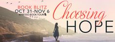 Choosing Hope Holly Kammier Published by: Acorn Publishing Publication date: October 2017 Genres: Adult, Romance, Thriller . Romance Authors, Ya Books, Blitz, Teaser, Book Worms, Thriller, About Me Blog, Tours, Acorn