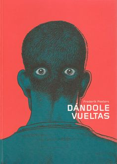Dándole vueltas de Frederick Peeters Best Book Covers, Album Covers, Photomontage, Book Cover Design, Book Design, Collages, Le Site, I Love Books, Comic Covers