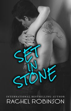 Set in Stone by Rachel Robinson A friends-to-lovers romance with an uber-hot SEAL and a tough as nails lawyer.
